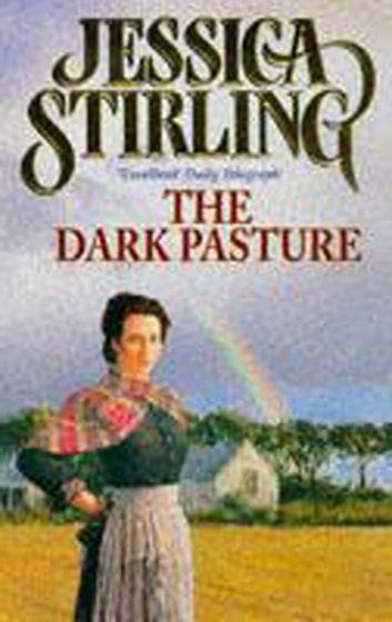 The Dark Pasture - Book Three ebook by Jessica Stirling