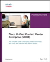 Cisco Unified Contact Center Enterprise (UCCE) ebook by Gary Ford
