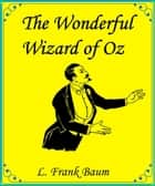The Wonderful Wizard of Oz eBook by L.Frank Baum