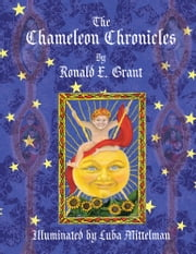 The Chameleon Chronicles - Illuminated by Luba Mittelman ebook by Ronald E. Grant