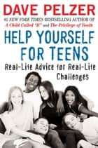 Help Yourself for Teens ebook by Dave Pelzer
