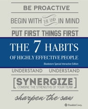 The 7 Habits of Highly Effective People - The NEW Interactive Edition ebook by Stephen R. Covey