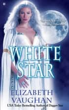 White Star ebook by Elizabeth Vaughan