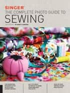 Singer: The Complete Photo Guide to Sewing, 3rd Edition ebook by Nancy Langdon