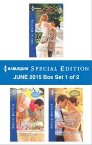 Harlequin Special Edition June 2015 - Box Set 1 of 2 - Fortune's June Bride\The Instant Family Man\Falling for the Mom-to-Be ebook by Allison Leigh, Shirley Jump, Lynne Marshall