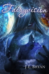 Fairyvision (Songs of Magic, Book 5) ebook by JL Bryan