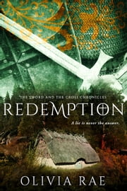 Redemption - The Sword And The Cross Chronicles, #3 ebook by Olivia Rae