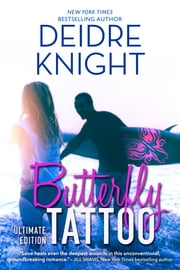 Butterfly Tattoo: Ultimate Edition ebook by Deidre Knight