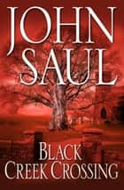 Black Creek Crossing ebook by John Saul