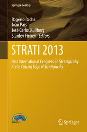 STRATI 2013 - First International Congress on Stratigraphy At the Cutting Edge of Stratigraphy ebook by Rogerio Rocha,Jose Carlos Kullberg,Stanley Finney,Joao Pais