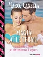 Magia alle terme ebook by Marco Canella