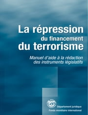 Suppressing the Financing of Terrorism: A Handbook for Legislative Drafting (EPub) ebook by International Monetary Fund