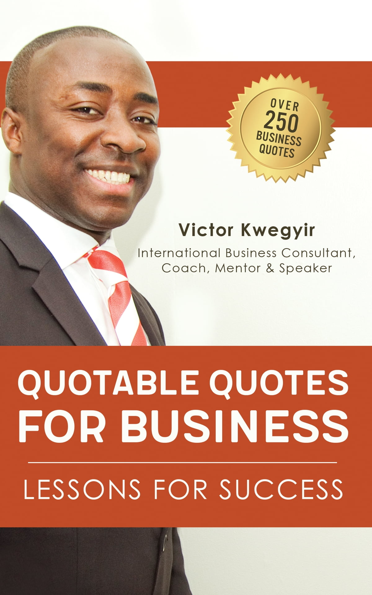 Quotable Quotes For Business Lessons For Success Ebook By Victor
