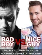 Bad Boy vs. Nice Guy ebook by Marc Summers