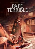 Le Pape terrible T02 - Jules II ebook by Alejandro Jodorowsky, Theo