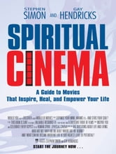 Spiritual Cinema ebook by Gay Hendricks