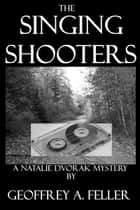 The Singing Shooters ebook by Geoffrey A. Feller