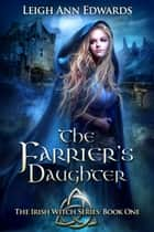 The Farrier's Daughter ebook by Leigh Ann Edwards