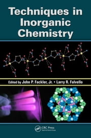 Techniques in Inorganic Chemistry ebook by Fackler, Jr., John P.