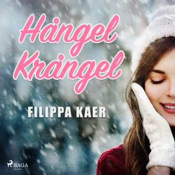 Hångel krångel audiobook by Filippa Kaer