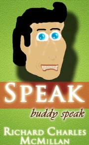 Speak buddy speak ebook by Richard Charles McMillan