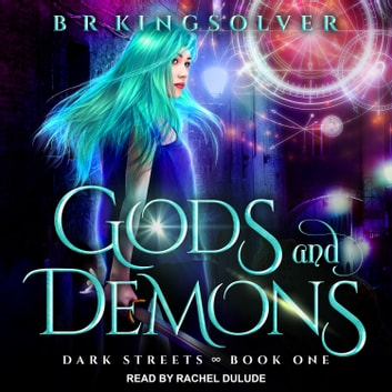 Gods and Demons audiobook by BR Kingsolver