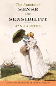 The Annotated Sense and Sensibility ebook by Jane Austen,David M. Shapard