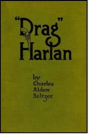 Drag Harlan ebook by Charles Alden Seltzer