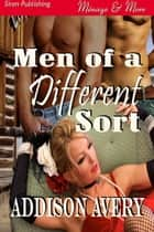 Men of a Different Sort ebook by Addison Avery