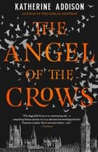 The Angel of the Crows ebook by