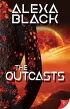 The Outcasts ebook by Alexa Black