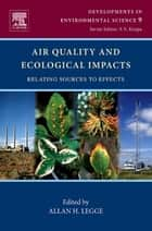 Air Quality and Ecological Impacts ebook by Allan H. Legge