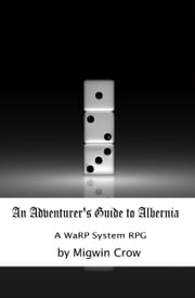 An Adventurer's Guide to Albernia ebook by Migwin Crow