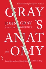 Gray's Anatomy ebook by John Gray