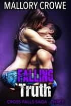 Falling Truth ebook by Mallory Crowe