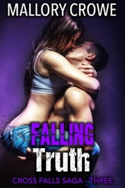 Falling Truth - Cross Falls Saga, #3 ebook by Mallory Crowe