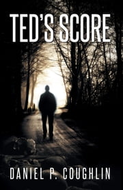 Ted's Score ebook by Daniel P. Coughlin