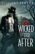 Wicked Ever After ebook by Delilah S. Dawson