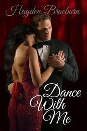 Dance With Me ebook by Hayden Braeburn
