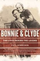 Bonnie and Clyde ebook by Paul Schneider