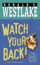 Watch Your Back! ebook by Donald E. Westlake