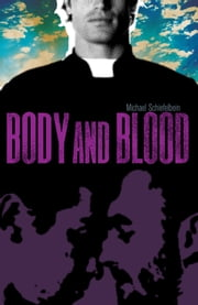 Body and Blood ebook by Michael Schiefelbein