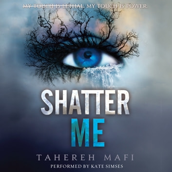 Shatter Me audiobook by Tahereh Mafi
