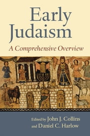 Early Judaism - A Comprehensive Overview ebook by John J. Collins,Daniel C. Harlow