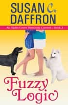 Fuzzy Logic ebook by Susan C. Daffron