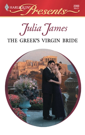 The Greek's Virgin Bride ebook by Julia James