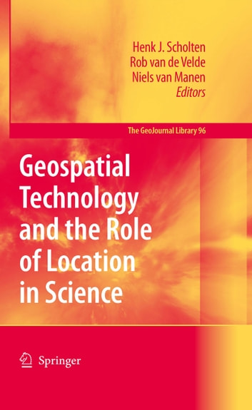 Geospatial Technology and the Role of Location in Science ebook by