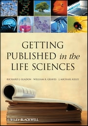 Getting Published in the Life Sciences ebook by Richard J. Gladon,William R. Graves,J. Michael Kelly