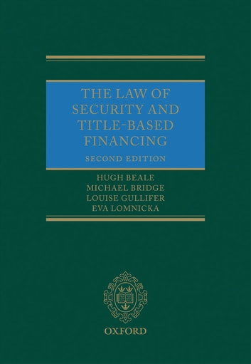 The Law of Security and Title-Based Financing ebook by Hugh Beale,Michael Bridge,Louise Gullifer,Eva Lomnicka