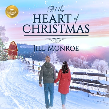 At the Heart of Christmas audiobook by Jill Monroe,Emily Lawrence